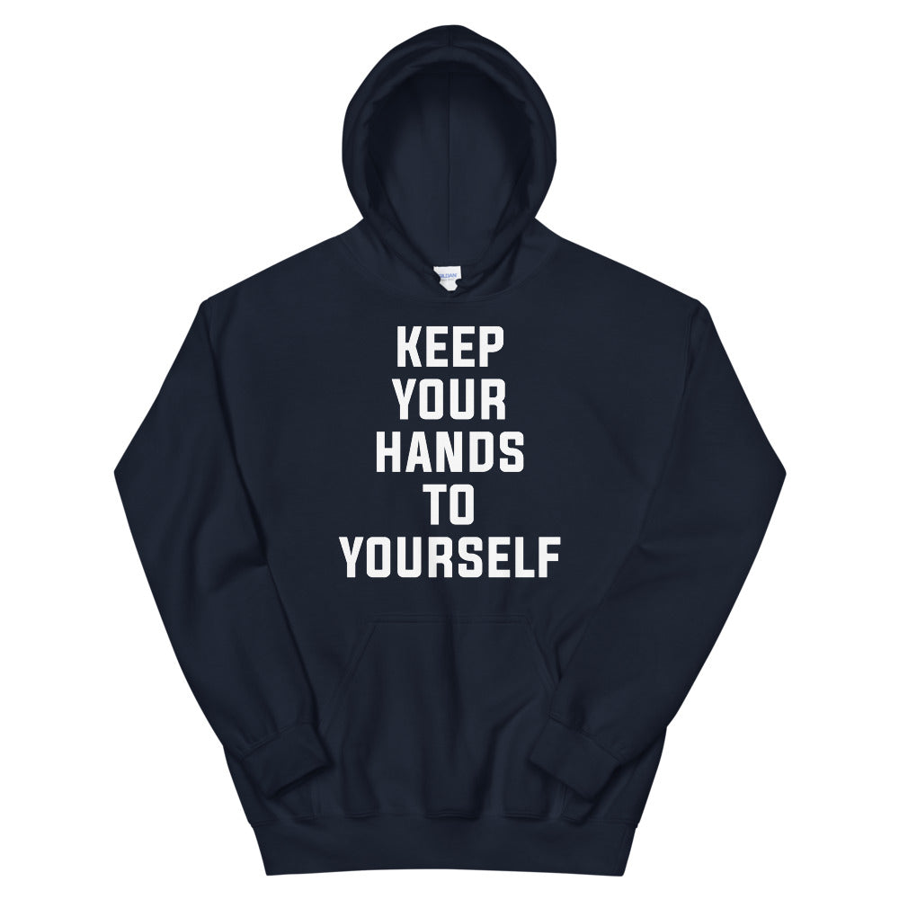 Keep Your Hands to Yourself Unisex Navy Hoodie