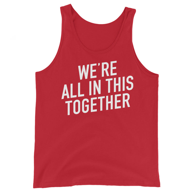 We're All in This Together Unisex Red Tank Top