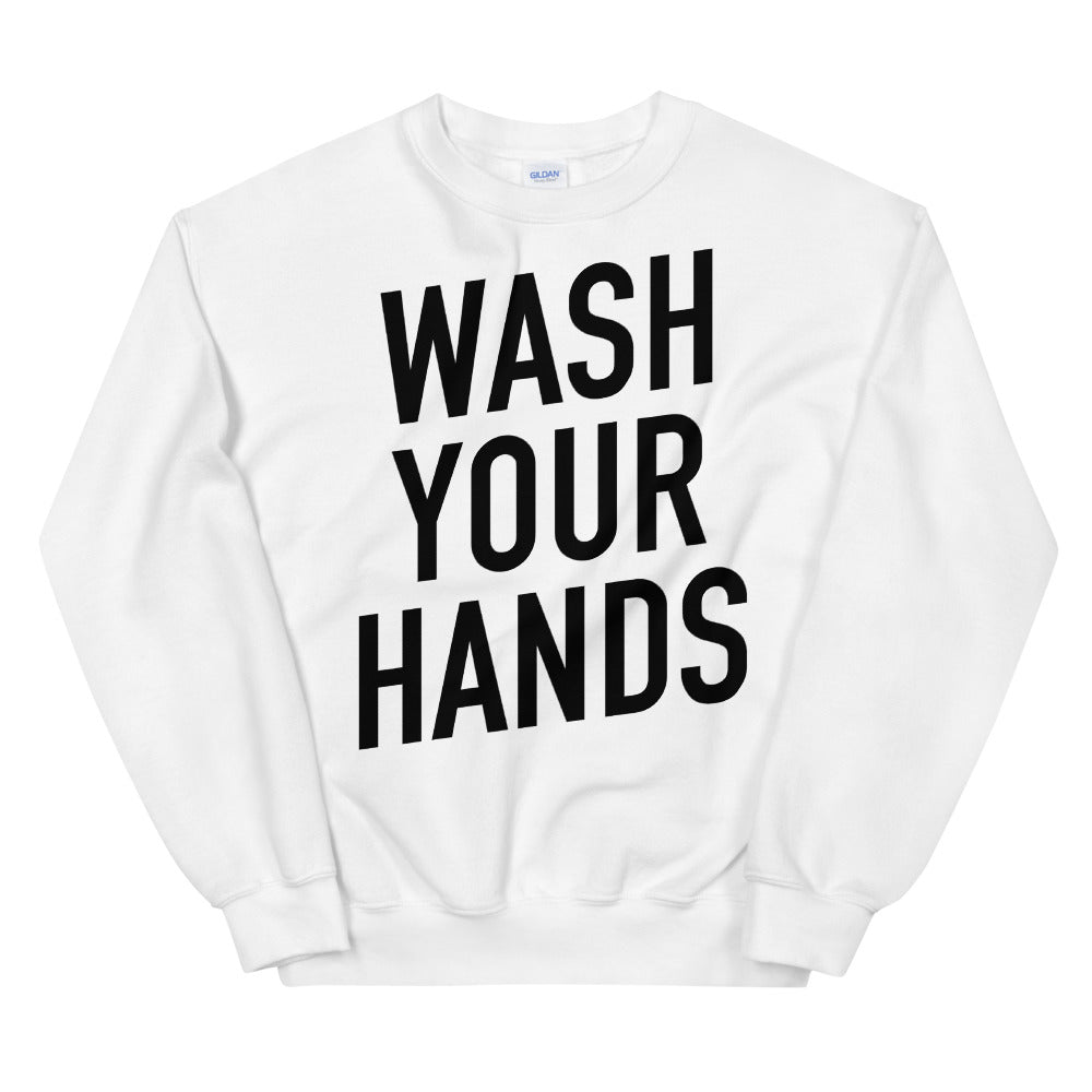 Wash Your Hands Unisex White Sweatshirt