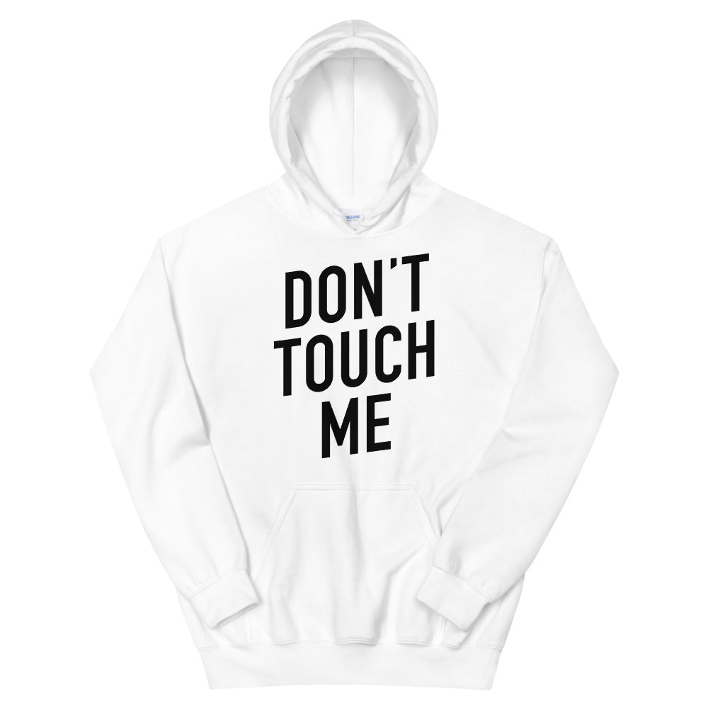 Don't Touch Me Unisex White Hoodie