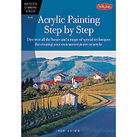 Walter Foster - Acrylic Painting Step by Step - Artist's Library Series