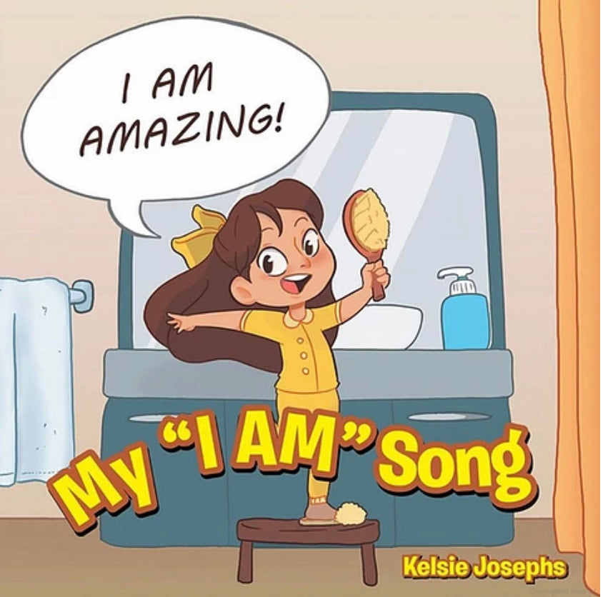 "I AM My ""I AM"" Song Children's Book by Kelsie Joseph's"
