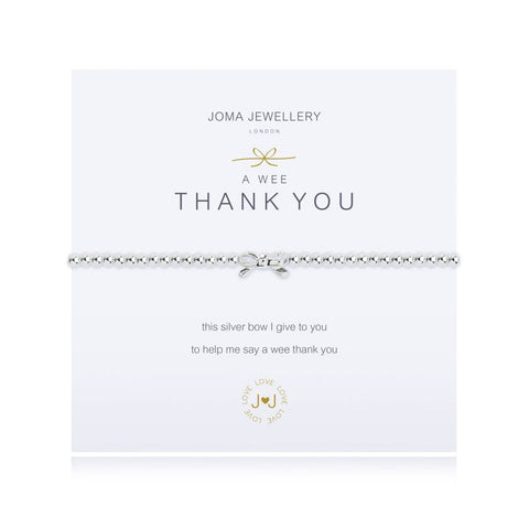 "Joma Jewellery 'a wee' thank you bracelet with little bow charm, presented on a sentiment card which reads: ''this silver bow I give to you to help me say a wee thank you"" Beautifully packaged in it's own Joma Jewellery envelope and gifting card. Metal Type: Silver plated brass Dimensions: 17.5 cm"