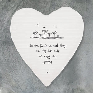 East of India Porcelain Heart Coaster which reads:  'It's the friends we meet along the way that help us enjoy the journey'