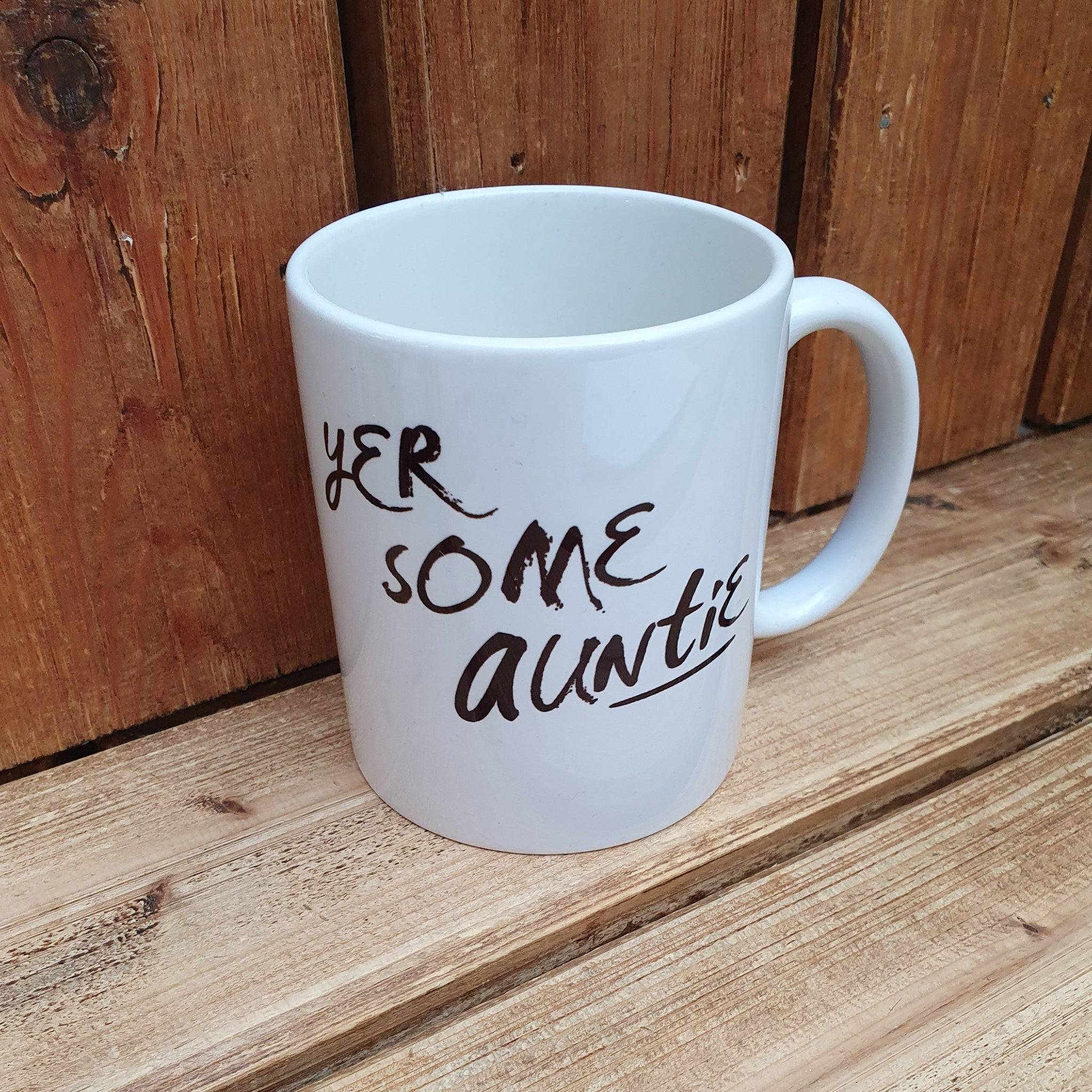 Mug with the slogan 'Yer Some Auntie' ......The perfect gift for Aunties with a sense of humour .  Other variations available.  Printed in Glasgow.