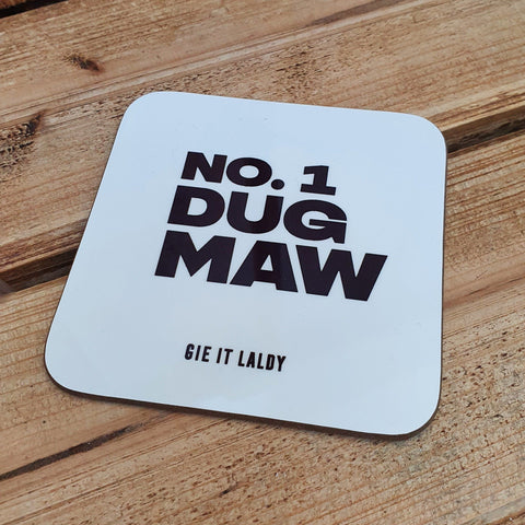 Monochrome Coaster featuring the Scottish slang slogan:  'Dug Maw'