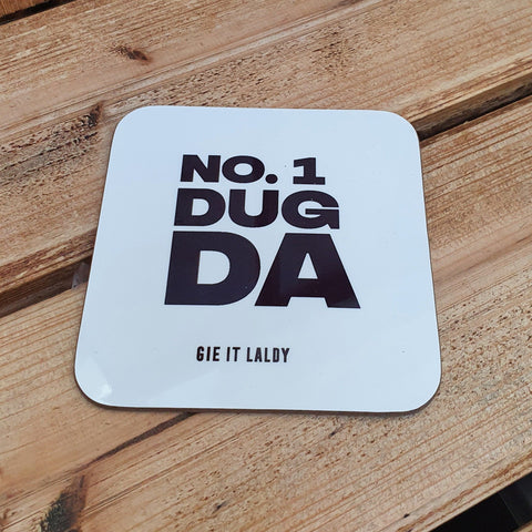 Monochrome Coaster featuring the Scottish slang slogan:  'No.1 Dug Da'