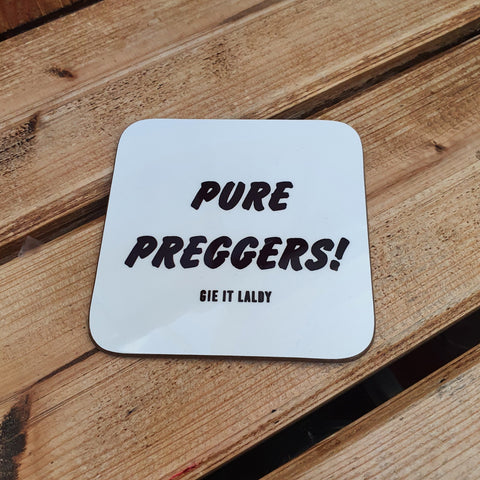 Scottish Coaster - Pure Preggers