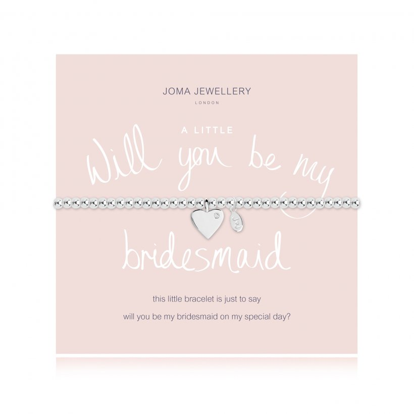 Joma Jewellery 'a little' bracelet with cubic zirconia heart charm, presented on a sentiment card which reads:  'This little bracelet is just to say will you be my bridesmaid on my special day?'