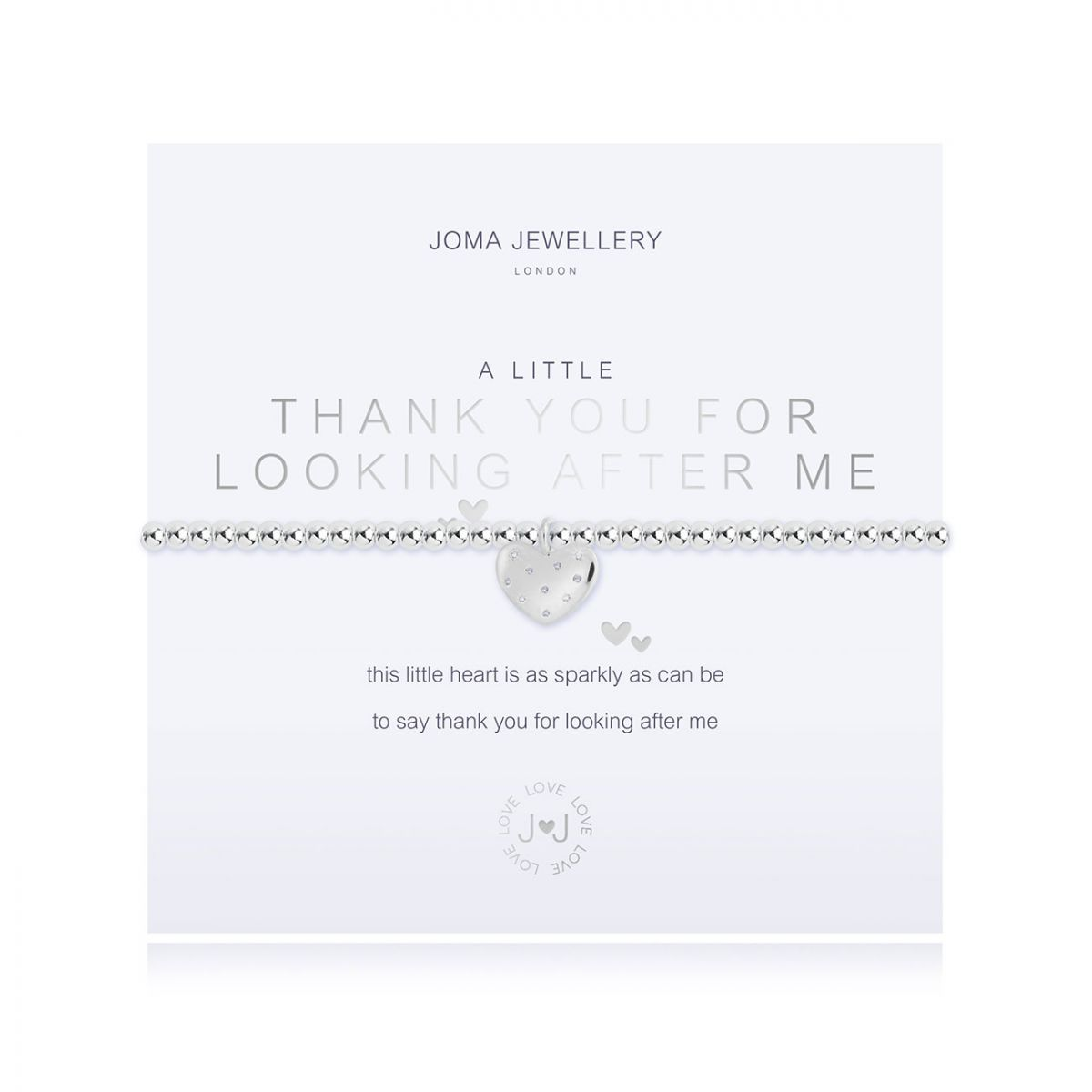 Joma Jewellery 'a little' bracelet with sparkly heart charm, presented on a sentiment card which reads:  'This little heart is as sparkly as can be, to say thank you for looking after me'