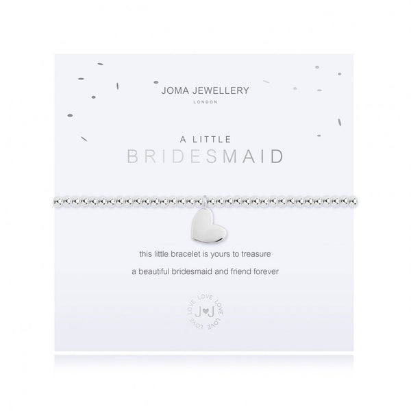Joma Jewellery 'a little' faceted bracelet with beautiful heart charm, presented on a sentiment card which reads:  'this little bracelet is yours to treasure, a beautiful bridesmaid and friend forever'