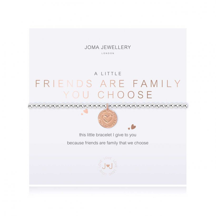 Joma Jewellery 'a little' bracelet with pretty rose gold engraved charm, presented on a sentiment card which reads:  'this little bracelet I give to you because friends are family that we choose'