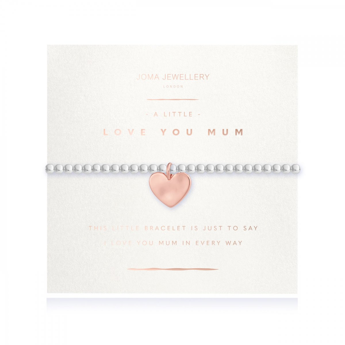 This beautiful silver plated stretch bracelet with rose gold plated heart charm comes presented on a sentiment card which reads:  'this little bracelet is just to say I love you Mum in every way'  Beautifully packaged in it's own Joma Jewellery envelope and gifting card, this will make a gorgeous gift idea for your mum's birthday, Mother's Day or just because.