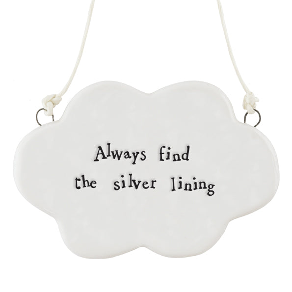 East of India hanging porcelain cloud shaped decoration which reads:  'Always find the silver lining'