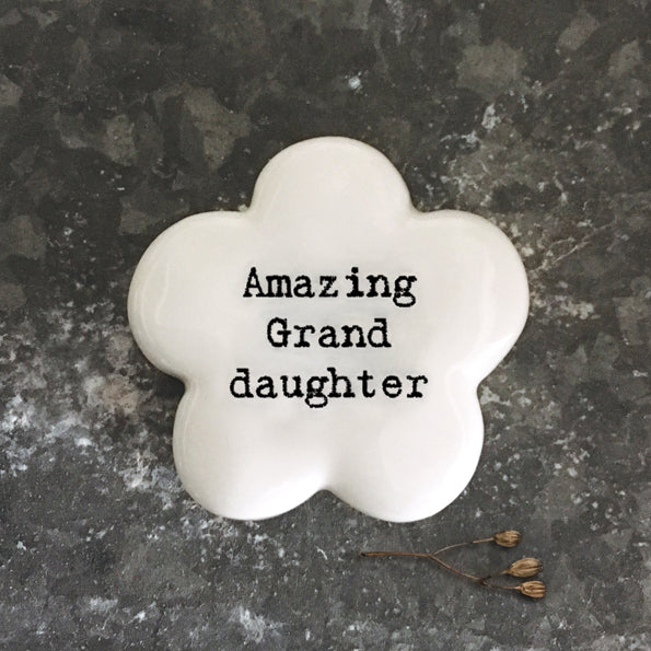 East of India porcelain flower token which reads:  'Amazing Granddaughter.'  These tokens are the perfect little keepsake gift.