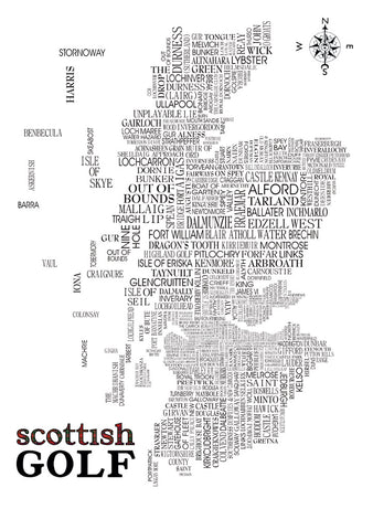 A4 Digital Print featuring typographical map of Scotland detailing popular golf courses from around the country as well as a few terms associated with Golf.