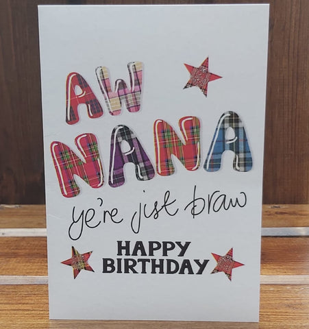 The Scottish slang message on the front of the card reads:  'Aw Nana, Ye're jist braw, Happy Birthday'