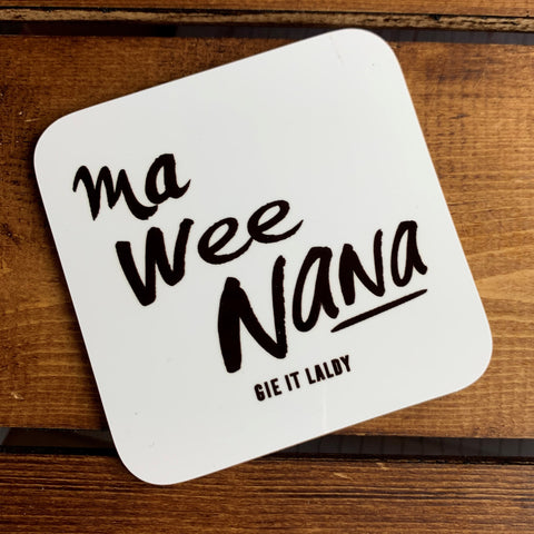 Scottish Slogan Monochrome Coaster featuring the text -  'Ma Wee Nana'