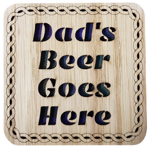 Wooden coaster with tartan insert and cut out text:  'Dads Beer Goes Here'   Made in Scotland