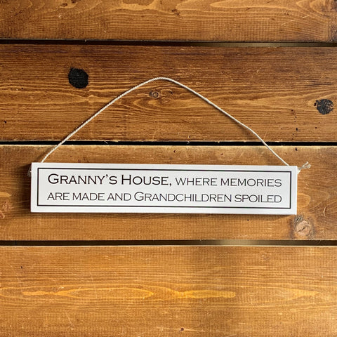 Rustic hanging wooden sign - hand painted with the printed slogan:  'Granny's House, where memories are made and grandchildren spoiled'