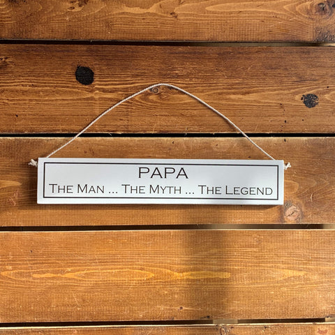 Rustic hanging wooden sign - hand painted with the printed slogan:  'Papa, The Man The Myth The Legend'