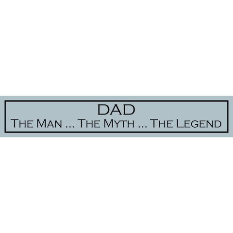 Rustic hanging wooden sign - hand painted with the printed slogan:  'Dad, The Man The Myth The Legend'