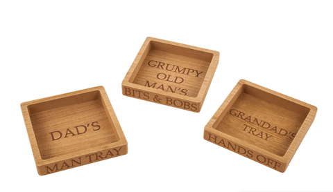 Quirky wooden tray to keep his bits and bobs tidy.  Three designs available:  Dad's Man Tray Grumpy Old Man's Bits and Bobs Grandad's Tray Hands Off