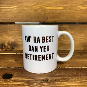 SCOTTISH Mug monochrome - aw ra best oan yer retirement. Scottish slang