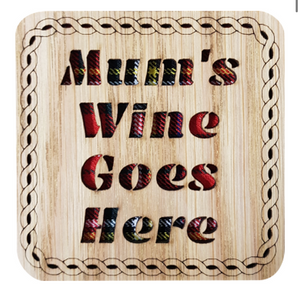 Wooden coaster with tartan insert and cut out text:  'Mums Wine Goes Here'   Made in Scotland