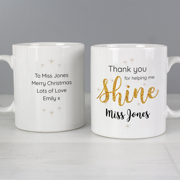 Personalised Thank you, Teacher Mug with pretty sparkling design, a wonderful gift to show all the hard working teachers your appreciation.   This mug can be personalised with a name up to 15 characters on the front and a message with up to 4 lines, 15 characters per line on the reverse.  The words  'Thank you for helping me shine' are fixed text.