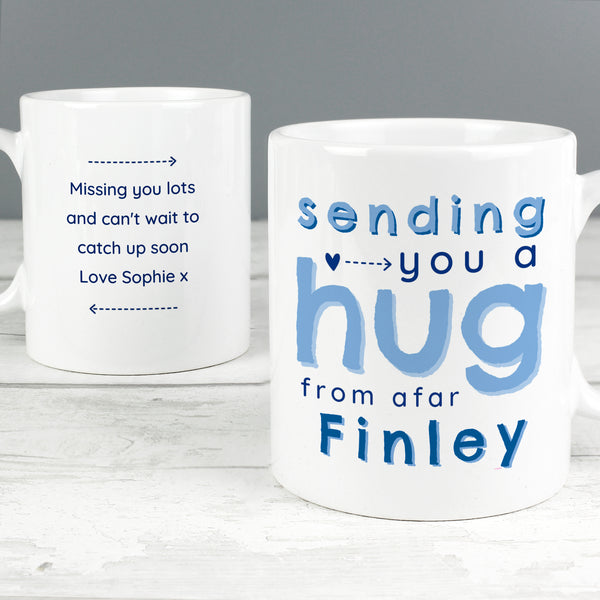 Personalised mug which reads reads: 'Sending you a hug from afar ....' and can be personalised with any name and message