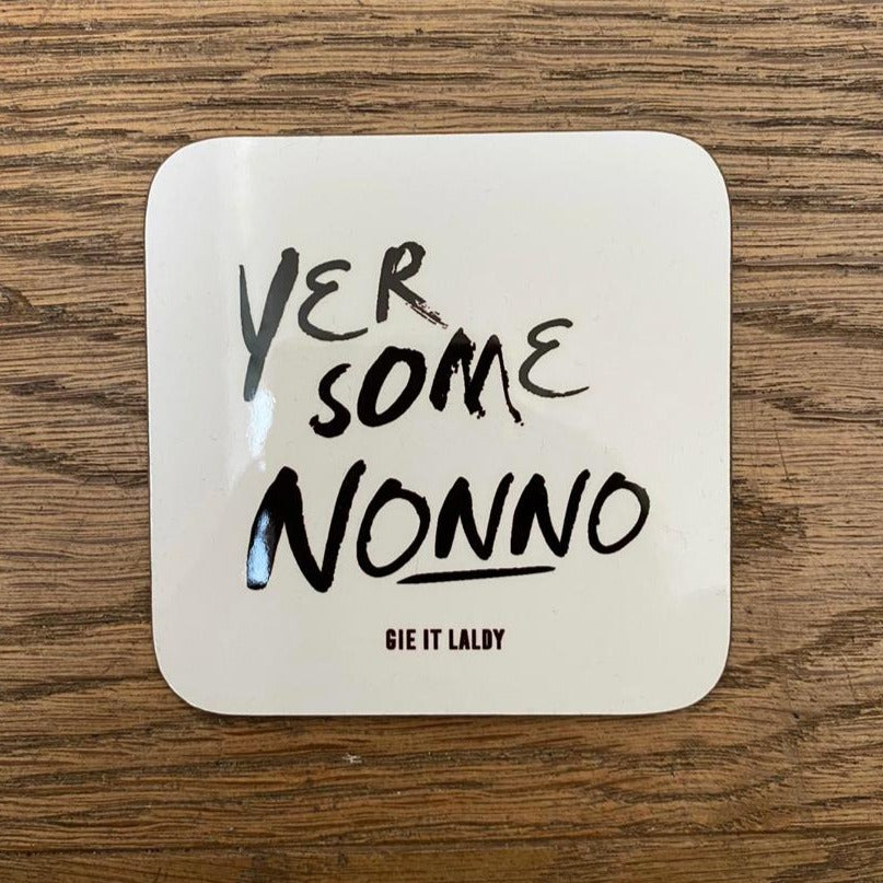 Scottish Slogan Monochrome Coaster featuring the text -  'Yer Some Nonno'   Printed in Glasgow.