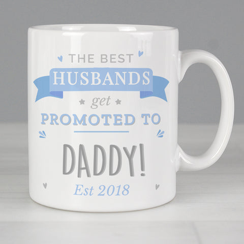 Personalised Mug Promoted to Daddy