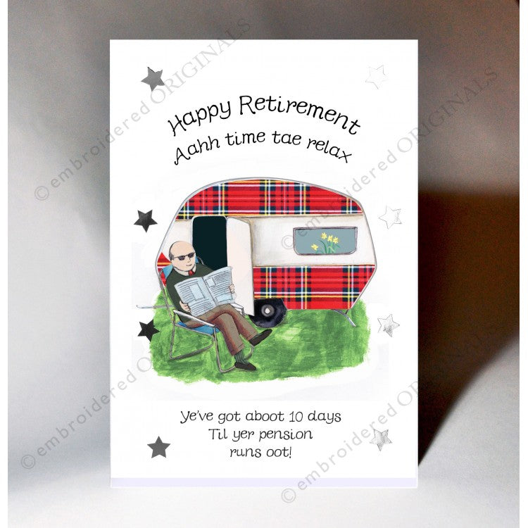 Scottish retirement card featuring a touch of tartan, caravan design and the wording:  'Happy Retirement...... Aahh time tae relax ....... ye've got about 10 days til yer pension runs oot'