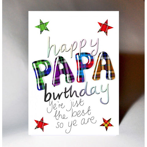 Scottish birthday card featuring a touch of tartan and the words:  Happy birthday Papa, ye're jist the best so ye are'