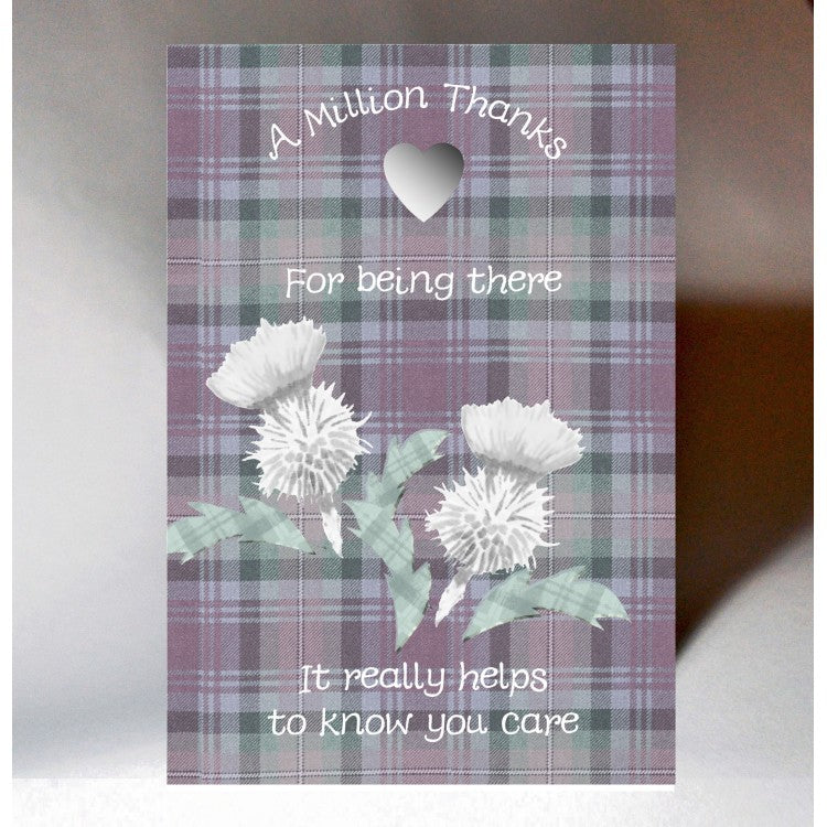 Scottish thank you card incorporating a touch of tartan and thistle design which reads:  'A million thanks for being there, it really helps to know you care'