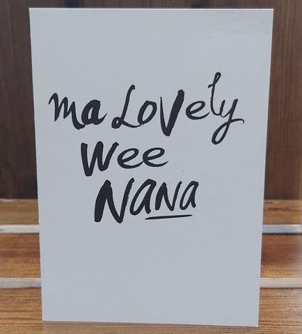Monochrome card featuring the text:  'Ma Lovely Wee Nana'