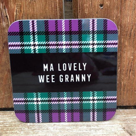 Tartan Coaster featuring the Scottish slang:  Ma Lovely Wee Granny'*  Our customers love these coasters with a humorous touch.  The added tartan design adds to the Scottish twist.