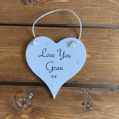 Hanging wooden heart - hand painted with the printed sentiment:  'Love you Gran'