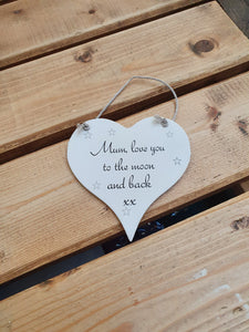 Hanging wooden heart - hand painted with the printed slogan:  'Mum, Love You To The Moon and Back'