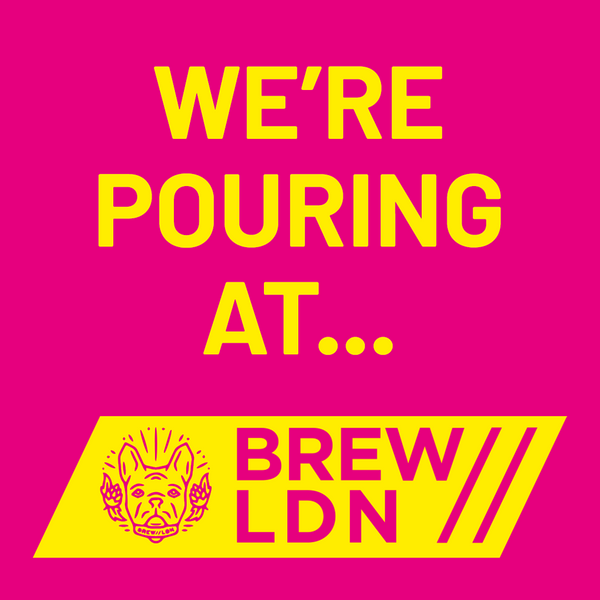 We're Pouring at Brew LDN 2021