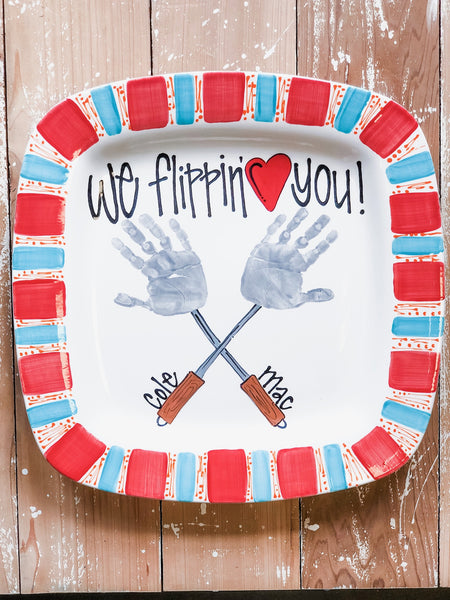 We Flippin' Love You Dad's custom grill platter w/ border and writing