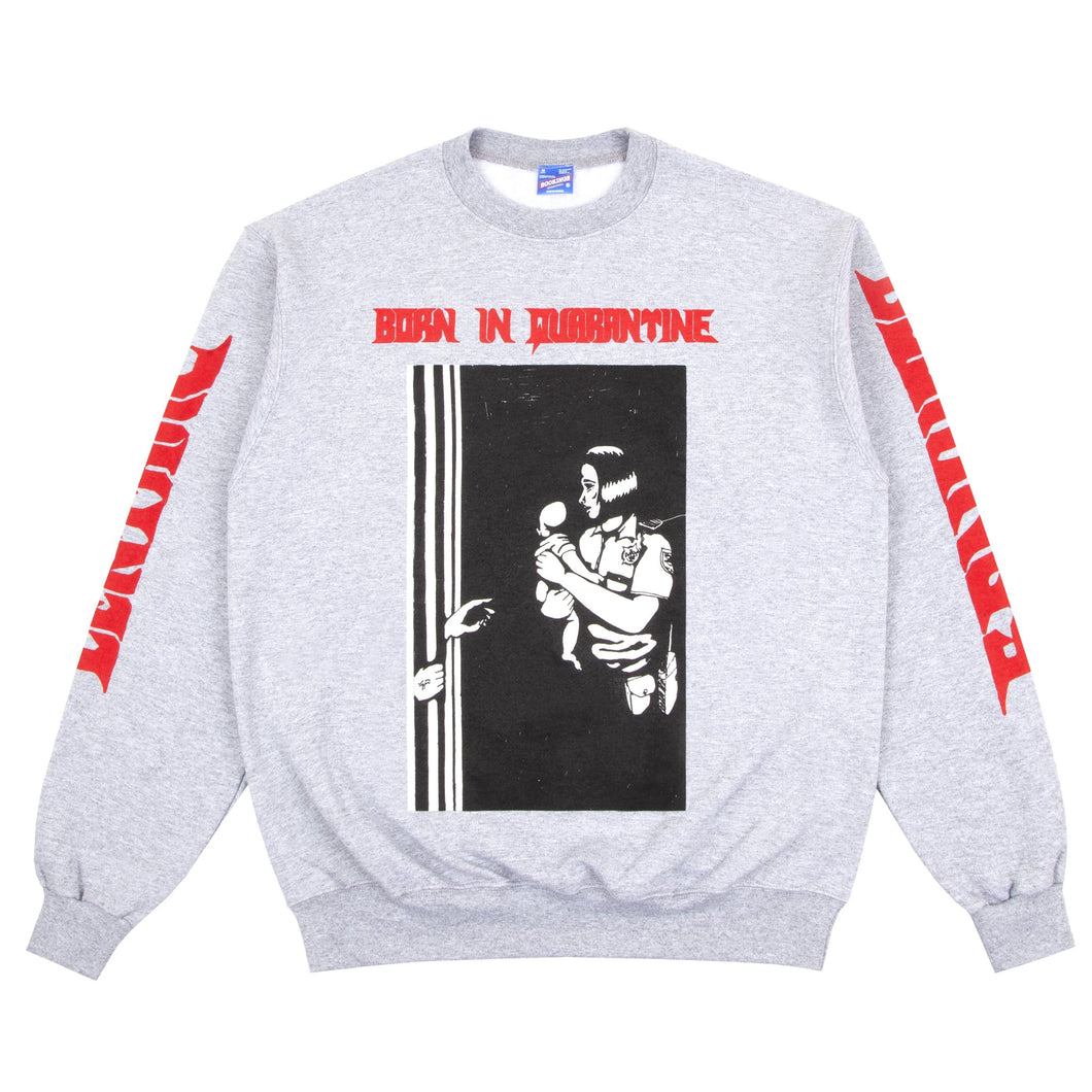 CBI Born in Quarantine Sweatshirt -GRAY