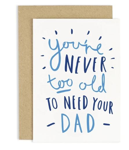 Never Too Old Dad Card