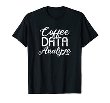 Ladda upp bild till gallerivisning, Behavior Technician Shirt | Coffee Data Analyze Gift