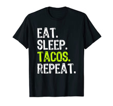 Ladda upp bild till gallerivisning, Funny shirts V-neck Tank top Hoodie sweatshirt usa uk au ca gifts for Eat Sleep Tacos Repeat Funny Gift T-Shirt 1041510