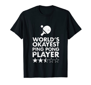 World's Okayest Ping Pong Player Tshirt - Trophy