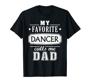 Funny shirts V-neck Tank top Hoodie sweatshirt usa uk au ca gifts for My Favorite Dancer Calls Me Dad Shirt Dance Father Of Dancer 1330511