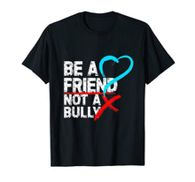 Ladda upp bild till gallerivisning, Funny shirts V-neck Tank top Hoodie sweatshirt usa uk au ca gifts for Be a Friend Not a Bully Anti Bullying Shirt Stop Bully Shirt 525615