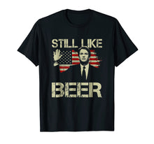 Ladda upp bild till gallerivisning, Still Like Beer Judge Team Brett Kavanaugh T-Shirt